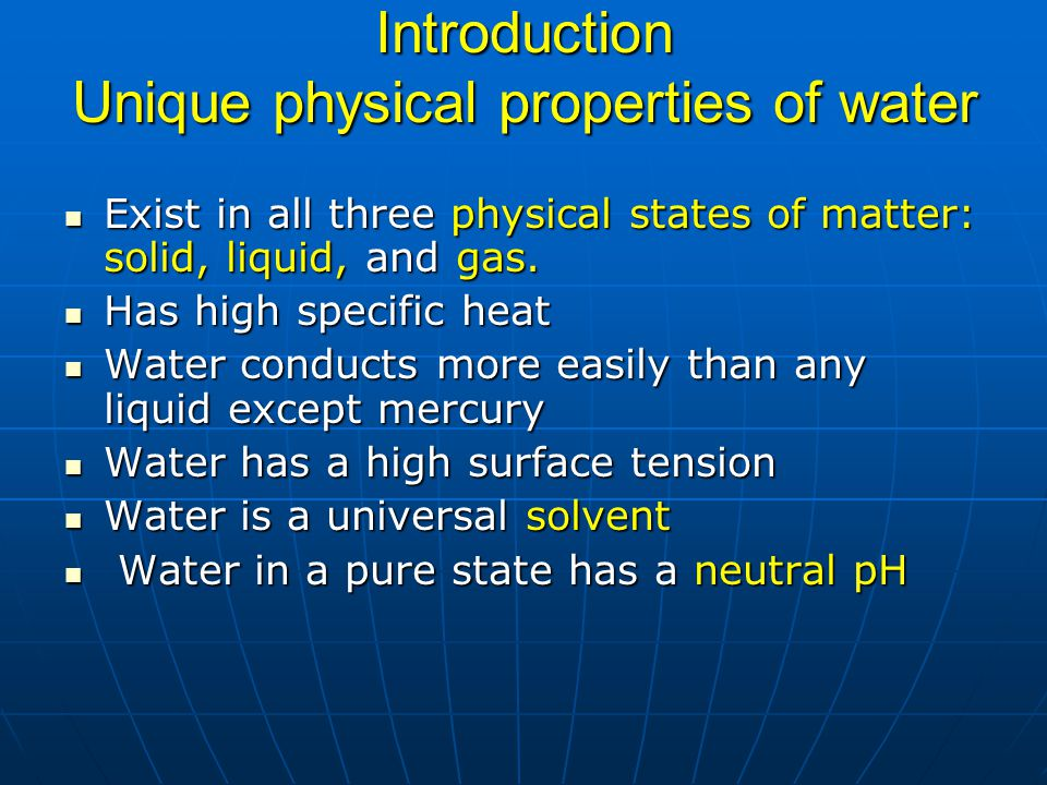 Introduction Unique physical properties of water