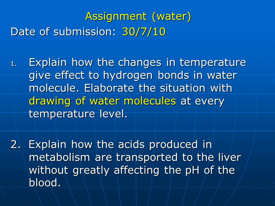 Assignment (water) Date of submission: 30/7/10.