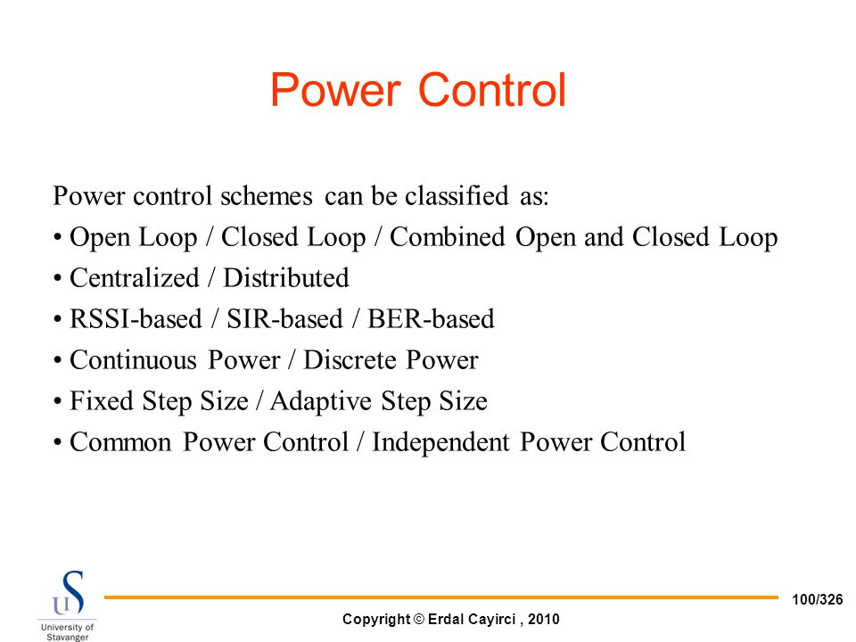 Power Control Power control schemes can be classified as: