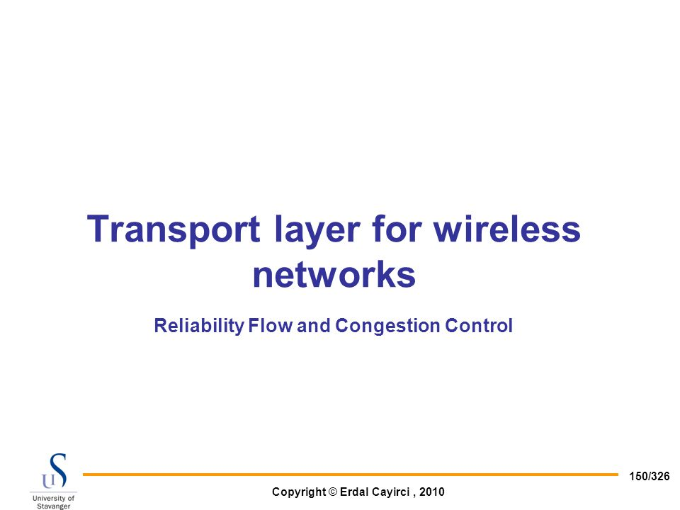 Transport layer for wireless networks Reliability Flow and Congestion Control