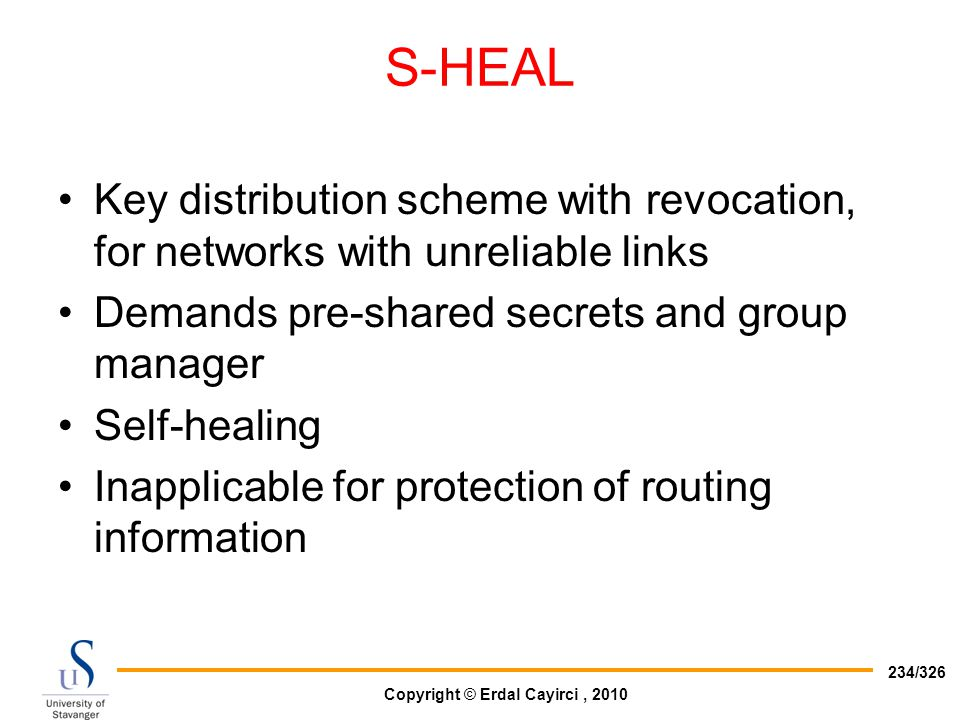 S-HEAL Key distribution scheme with revocation, for networks with unreliable links. Demands pre-shared secrets and group manager.
