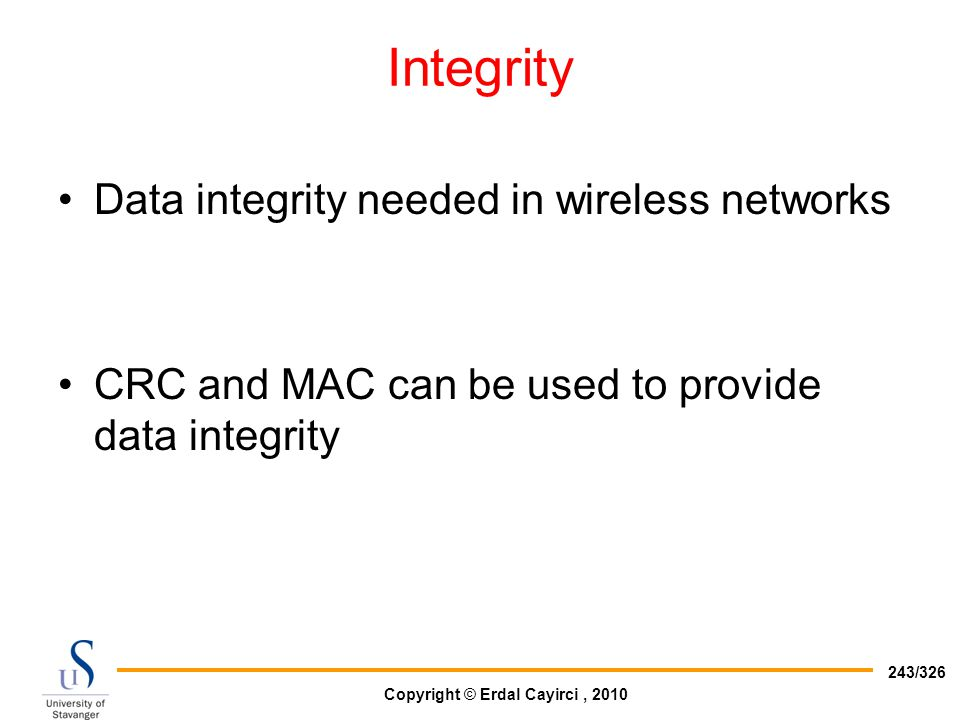 Integrity Data integrity needed in wireless networks