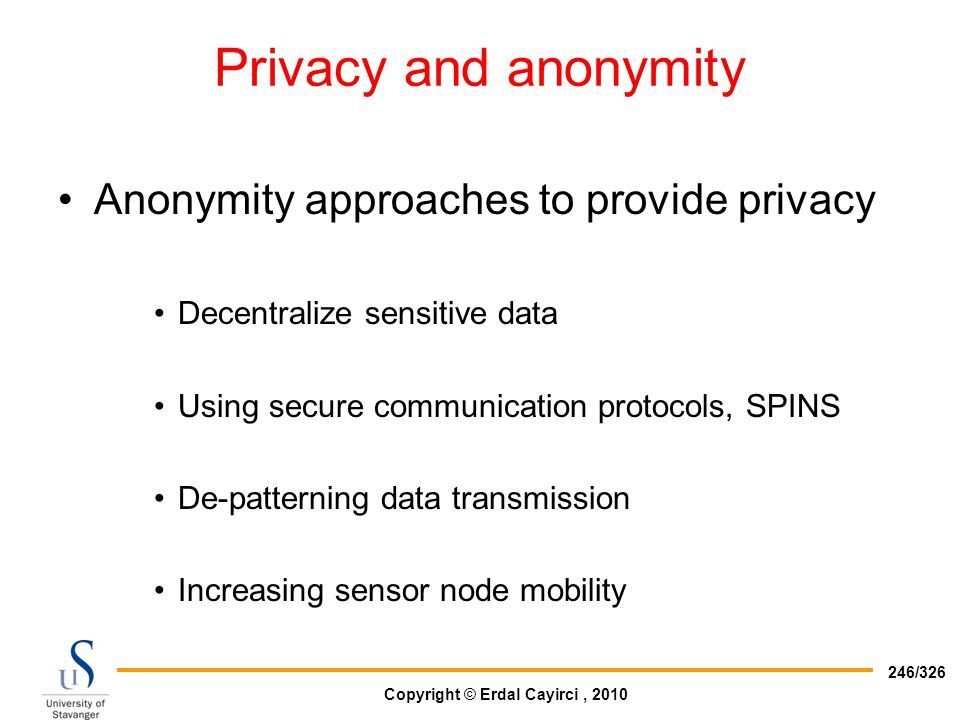 Privacy and anonymity Anonymity approaches to provide privacy