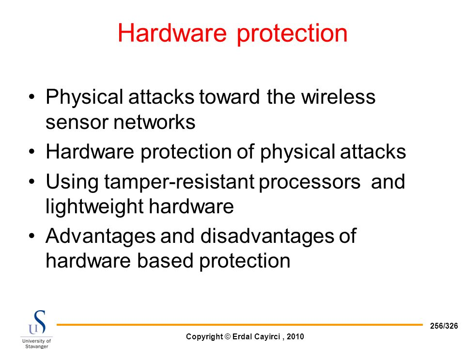 Hardware protection Physical attacks toward the wireless sensor networks. Hardware protection of physical attacks.
