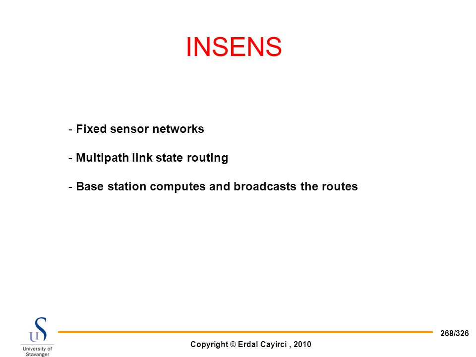 INSENS Fixed sensor networks Multipath link state routing
