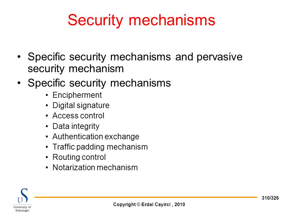 Security mechanisms Specific security mechanisms and pervasive security mechanism. Specific security mechanisms.