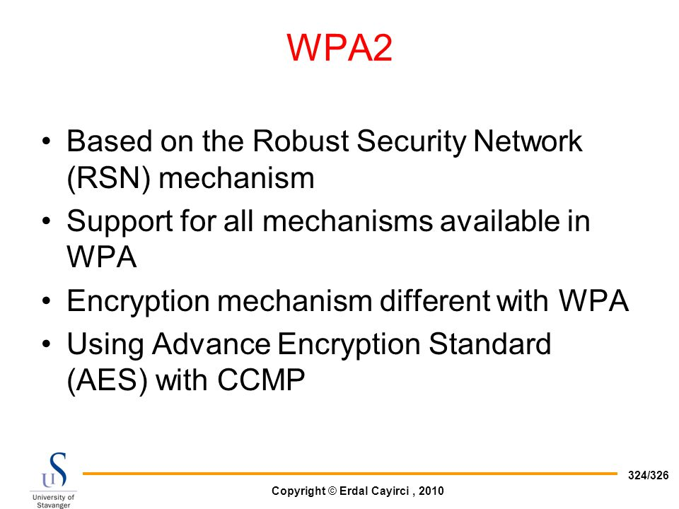 WPA2 Based on the Robust Security Network (RSN) mechanism