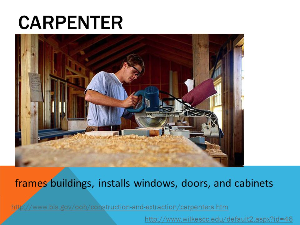 13 Carpenter Frames Buildings Installs Windows Doors And Cabinets