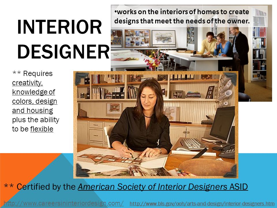 Works On The Interiors Of Homes To Create Designs That Meet Needs Owner