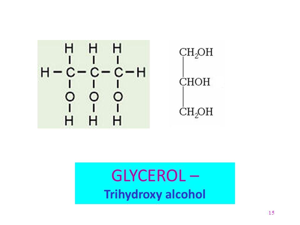 GLYCEROL – Trihydroxy alcohol