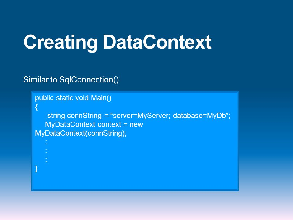 Creating DataContext Similar to SqlConnection()