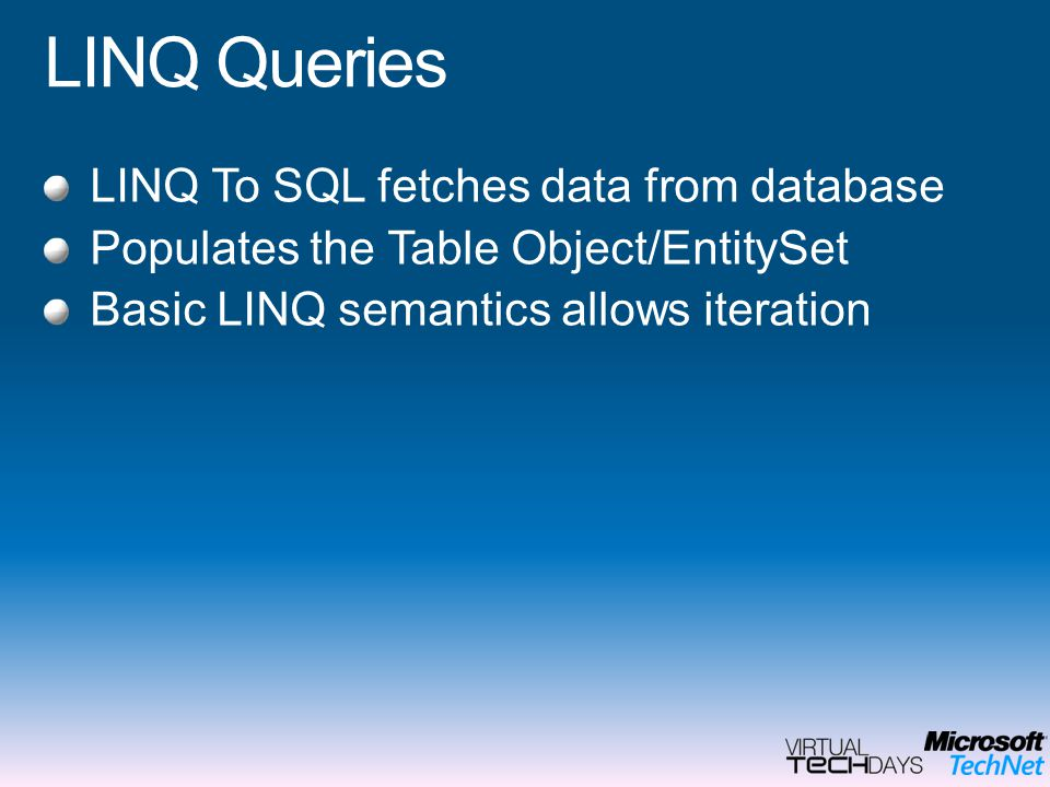 LINQ Queries LINQ To SQL fetches data from database