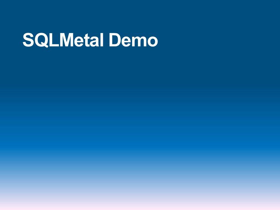 SQLMetal Demo