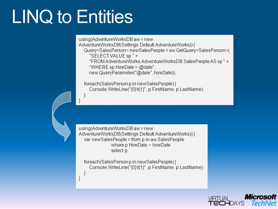 LINQ to Entities using(AdventureWorksDB aw = new