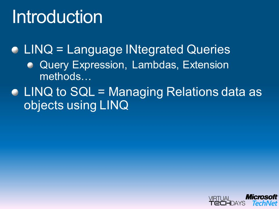 Introduction LINQ = Language INtegrated Queries