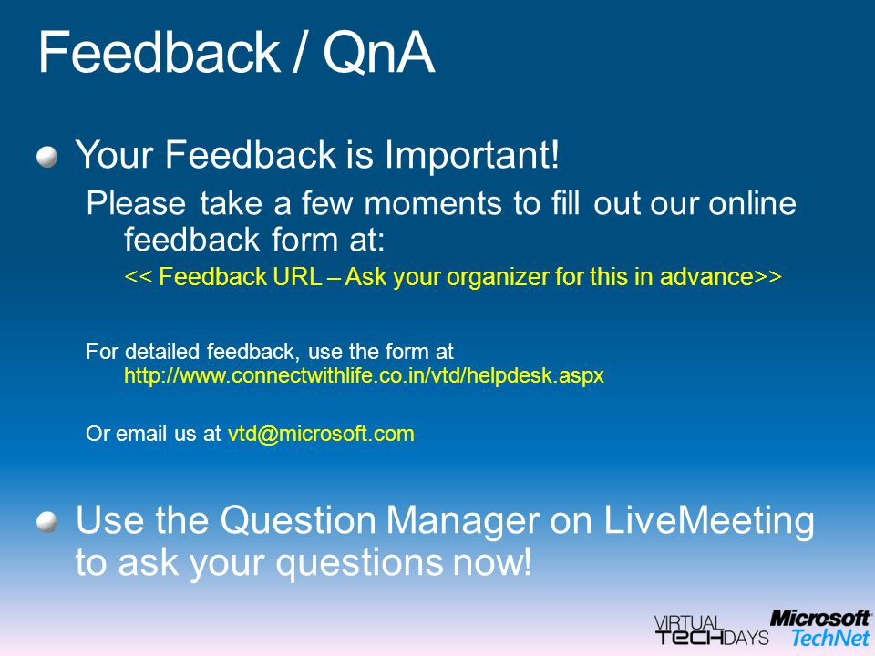 Feedback / QnA Your Feedback is Important!