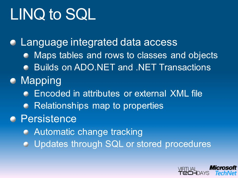 LINQ to SQL Language integrated data access Mapping Persistence