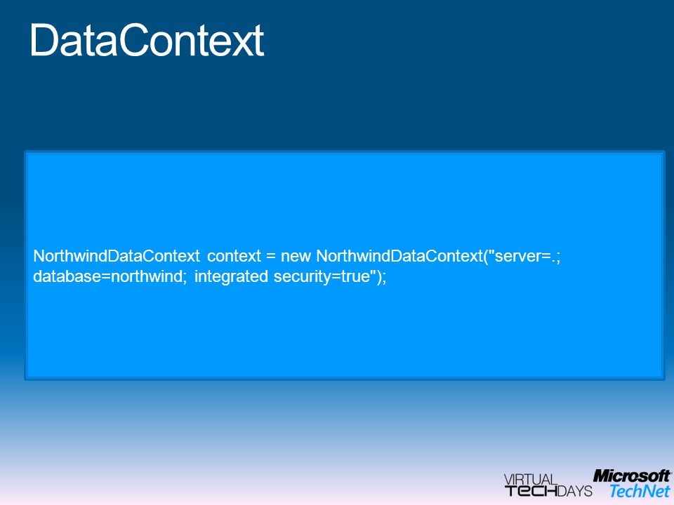DataContext NorthwindDataContext context = new NorthwindDataContext( server=.; database=northwind; integrated security=true );