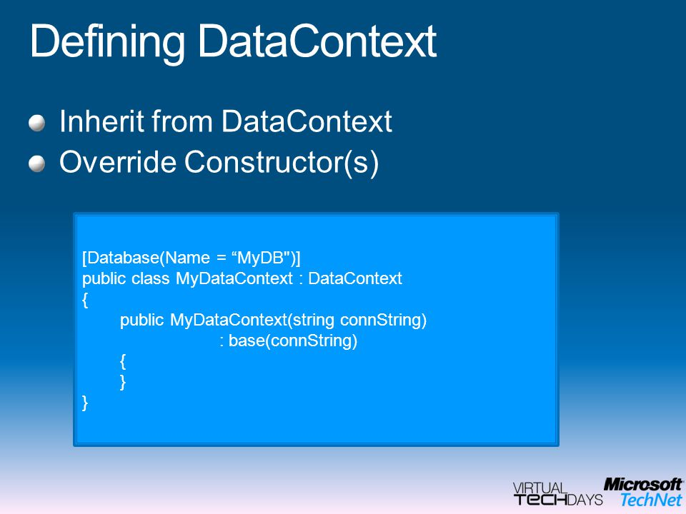 Defining DataContext Inherit from DataContext Override Constructor(s)