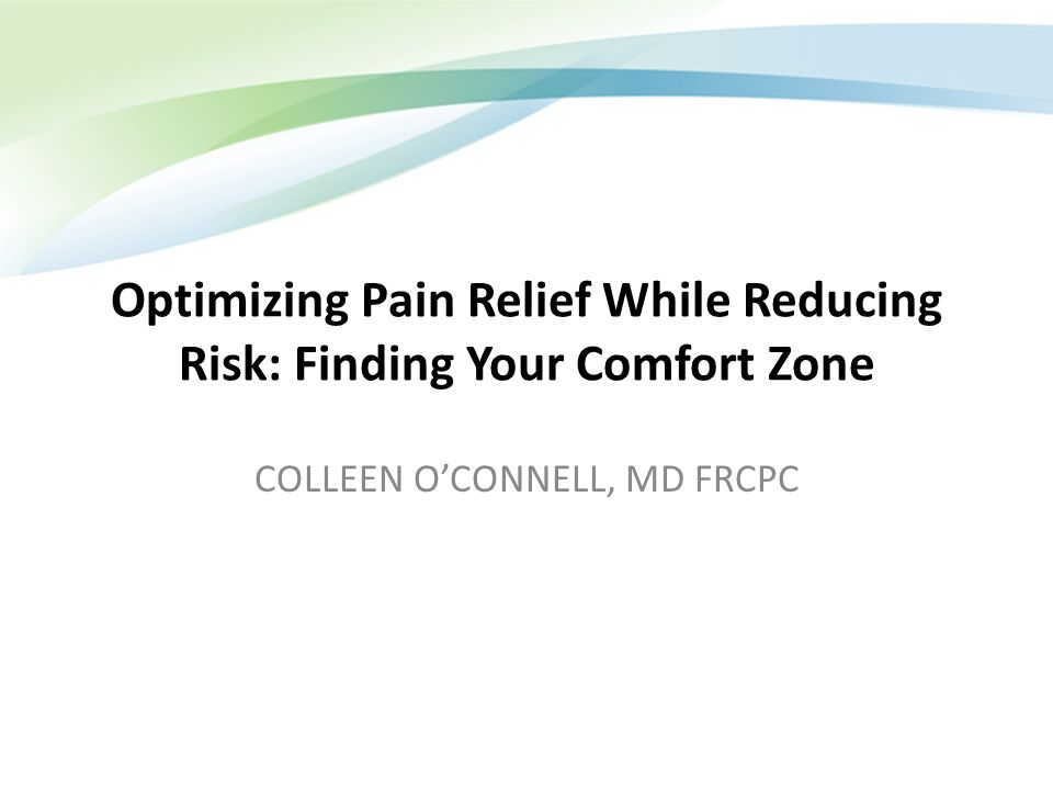 Optimizing Pain Relief While Reducing Risk: Finding Your Comfort Zone
