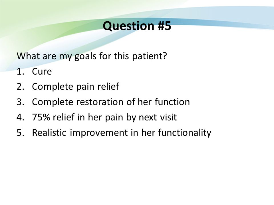 Question #5 What are my goals for this patient Cure