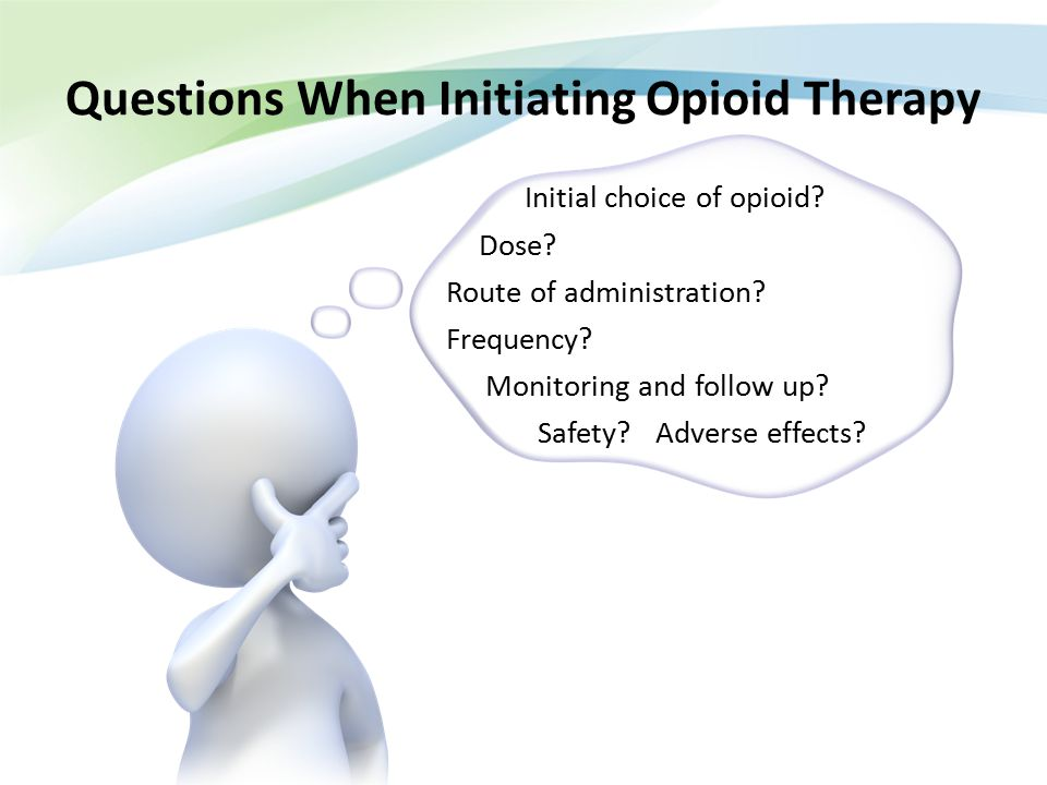 Questions When Initiating Opioid Therapy