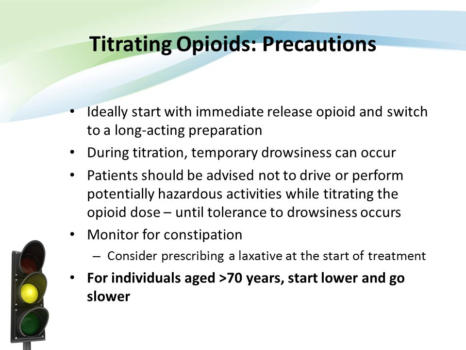 Titrating Opioids: Precautions