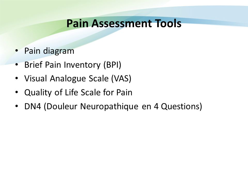 Pain Assessment Tools Pain diagram Brief Pain Inventory (BPI)
