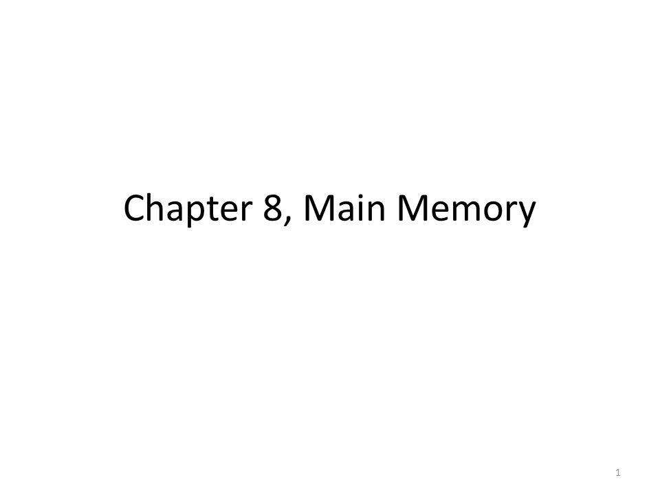 Chapter 8, Main Memory