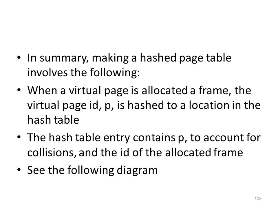 In summary, making a hashed page table involves the following: