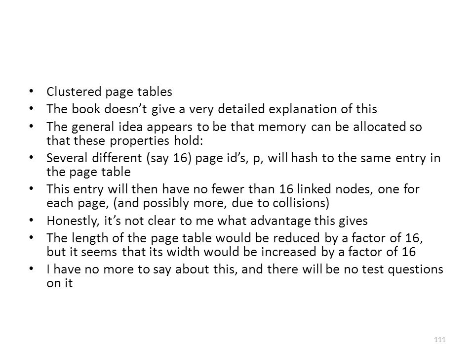 Clustered page tables The book doesn't give a very detailed explanation of this.
