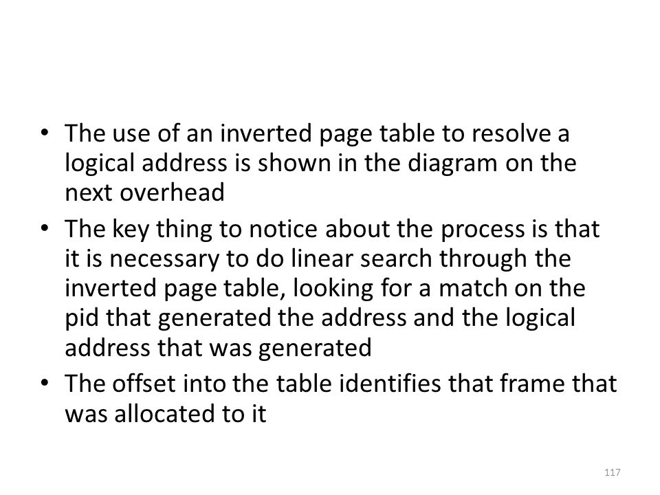 The use of an inverted page table to resolve a logical address is shown in the diagram on the next overhead