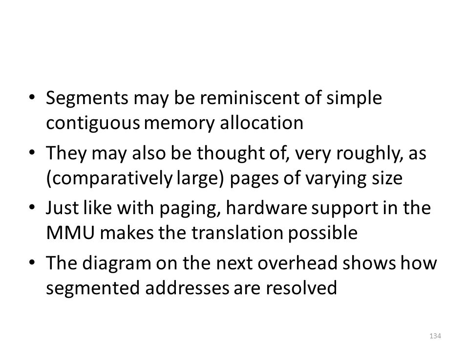 Segments may be reminiscent of simple contiguous memory allocation