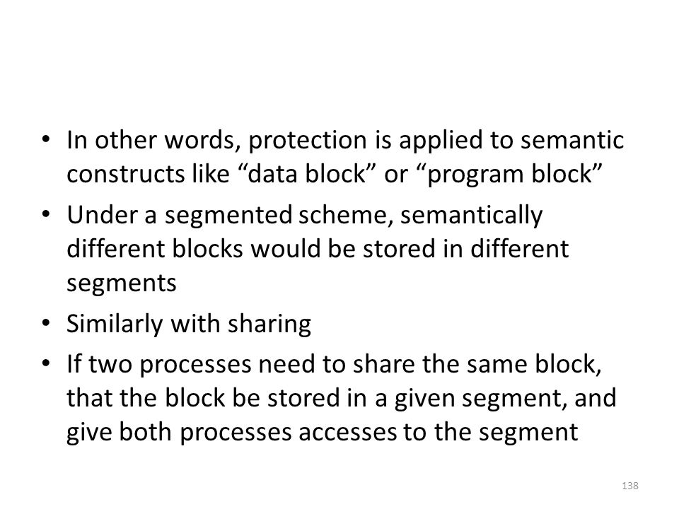 In other words, protection is applied to semantic constructs like data block or program block