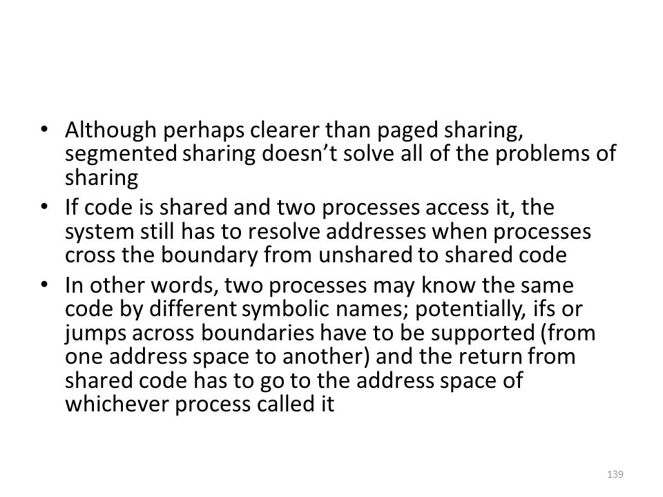 Although perhaps clearer than paged sharing, segmented sharing doesn't solve all of the problems of sharing