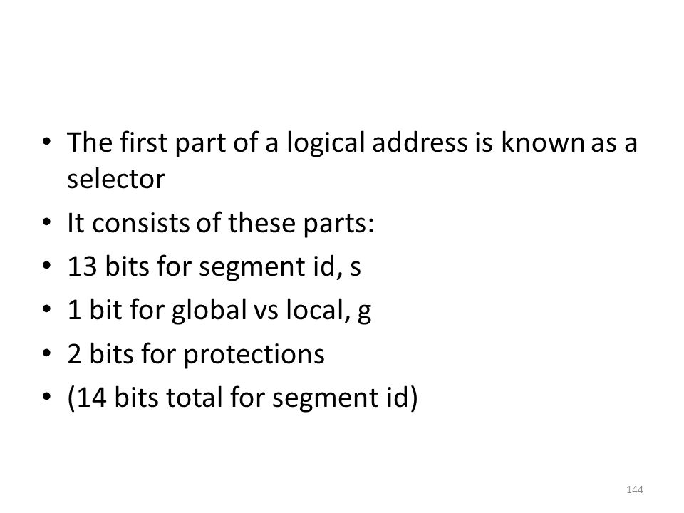 The first part of a logical address is known as a selector
