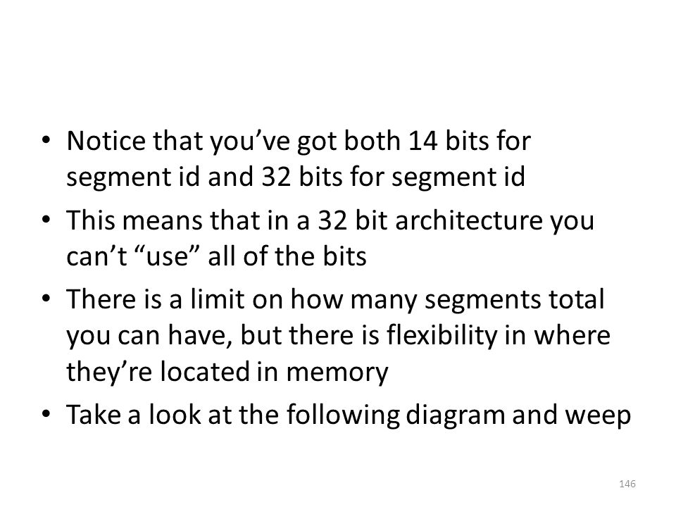 Notice that you've got both 14 bits for segment id and 32 bits for segment id