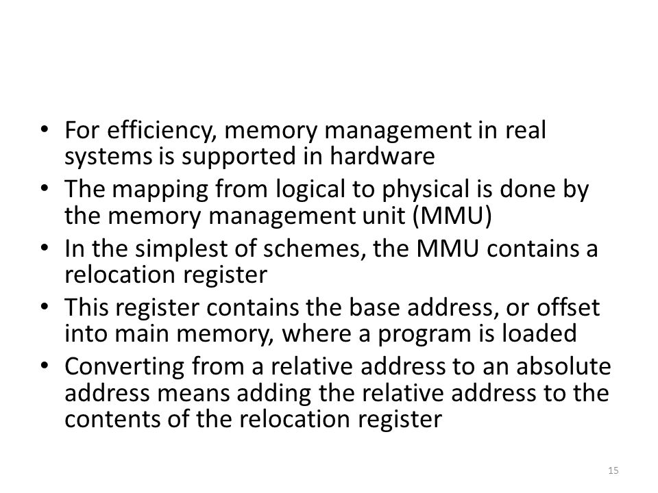 For efficiency, memory management in real systems is supported in hardware