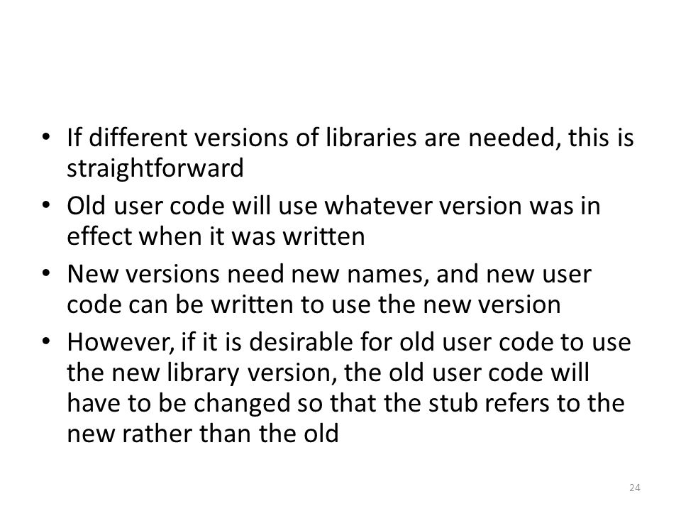 If different versions of libraries are needed, this is straightforward