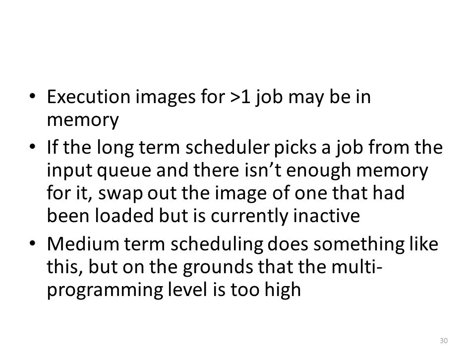 Execution images for >1 job may be in memory