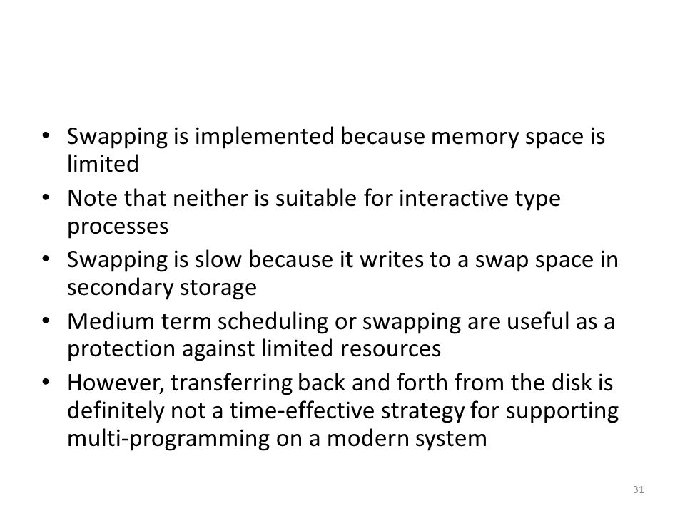 Swapping is implemented because memory space is limited