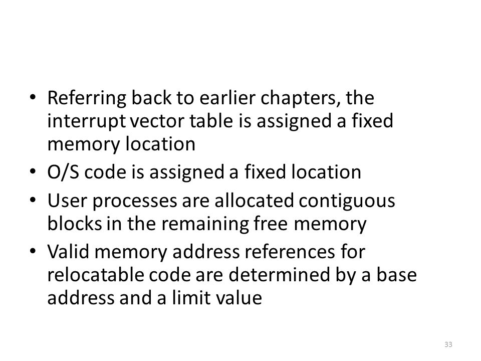 Referring back to earlier chapters, the interrupt vector table is assigned a fixed memory location