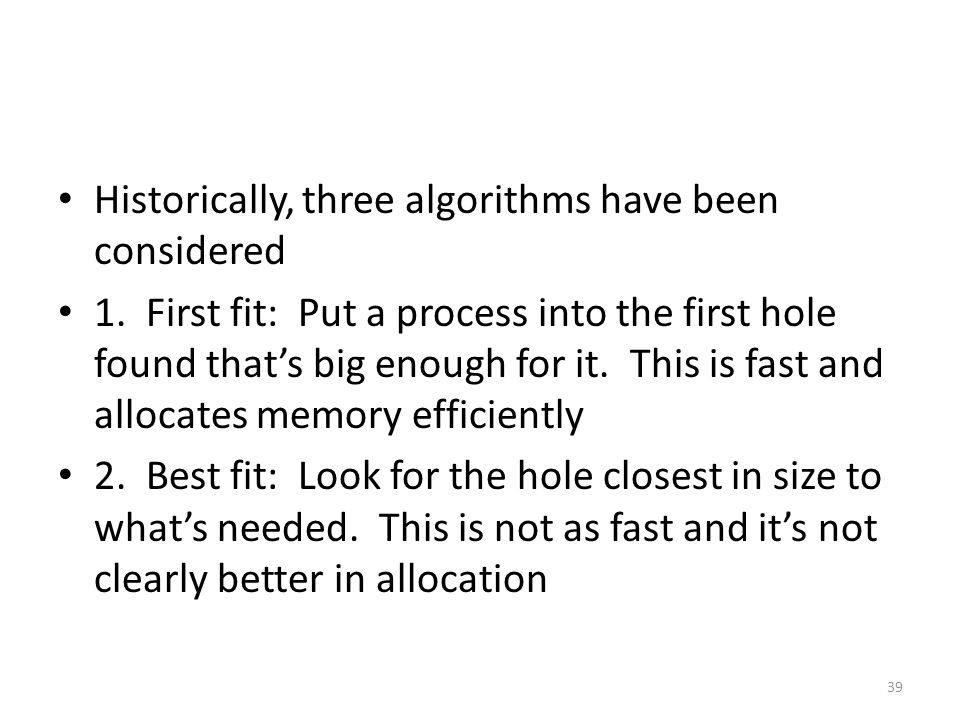 Historically, three algorithms have been considered