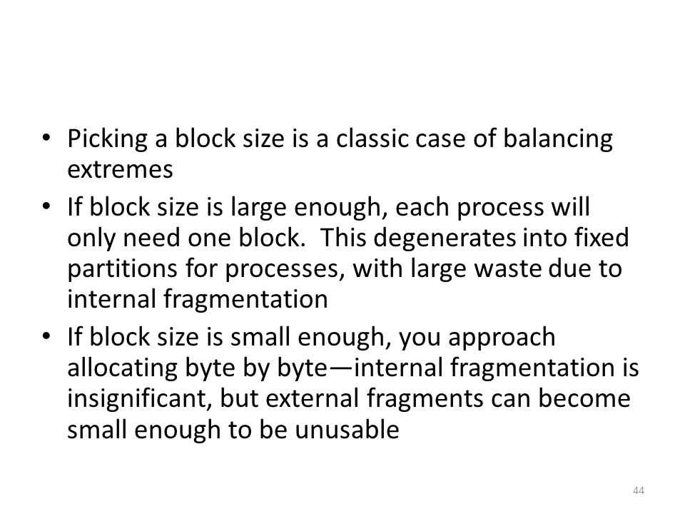 Picking a block size is a classic case of balancing extremes