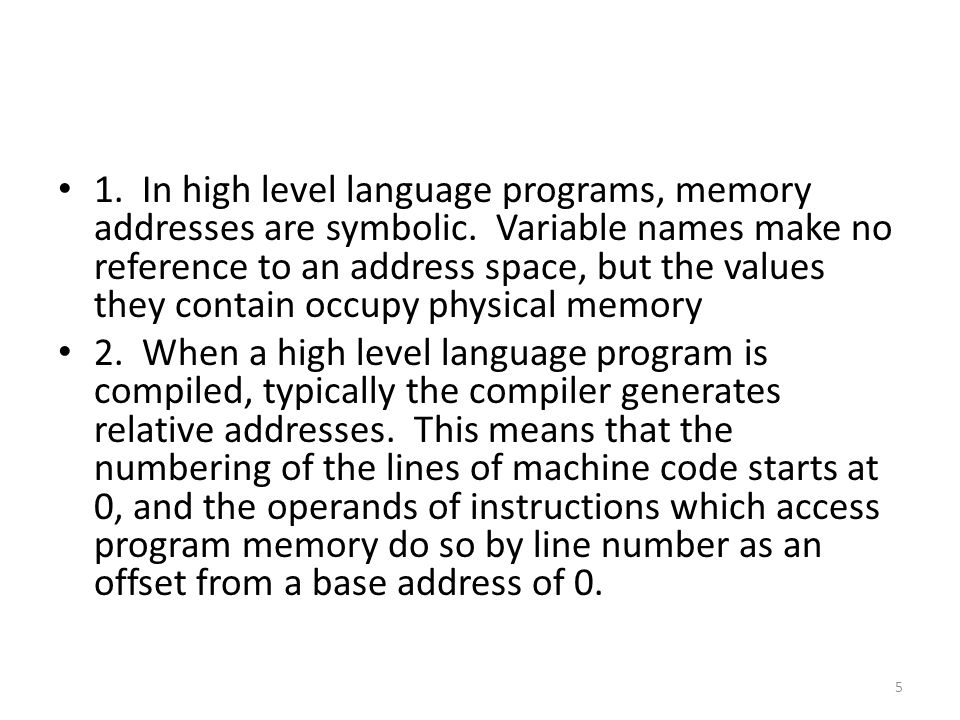 1. In high level language programs, memory addresses are symbolic