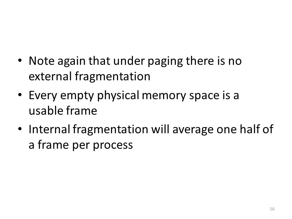 Note again that under paging there is no external fragmentation