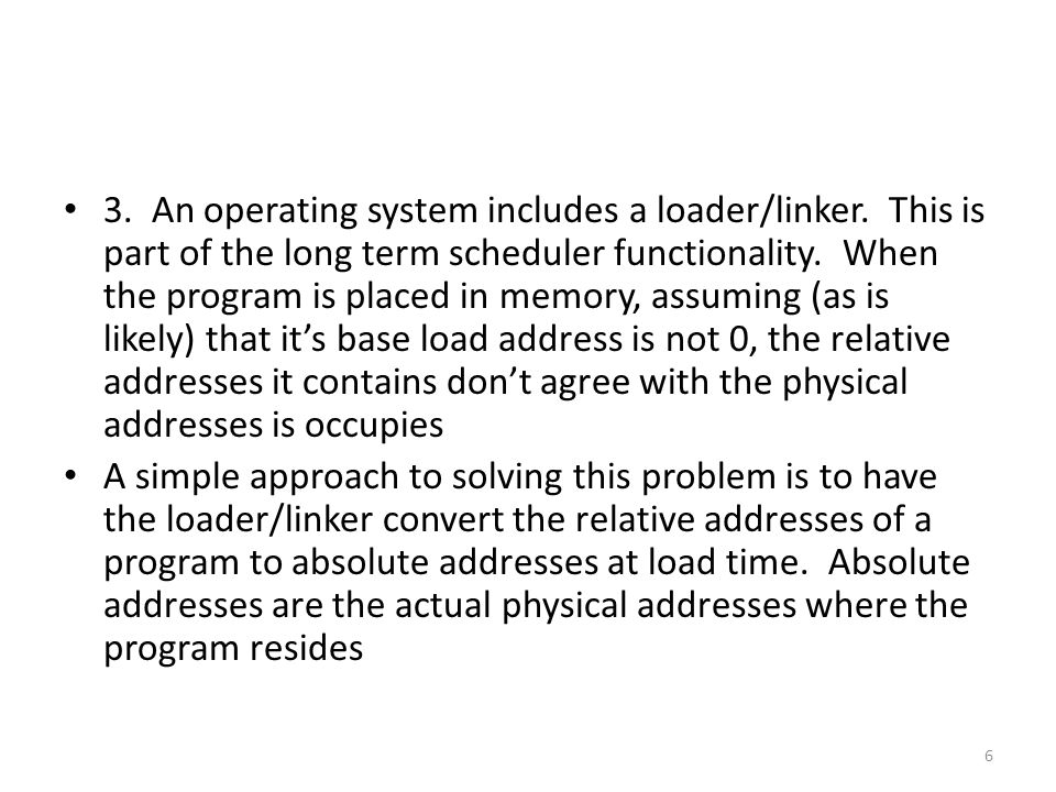 3. An operating system includes a loader/linker