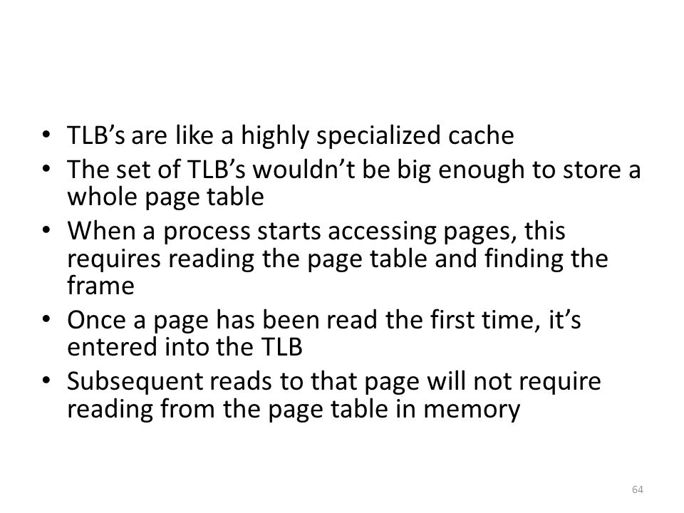 TLB's are like a highly specialized cache