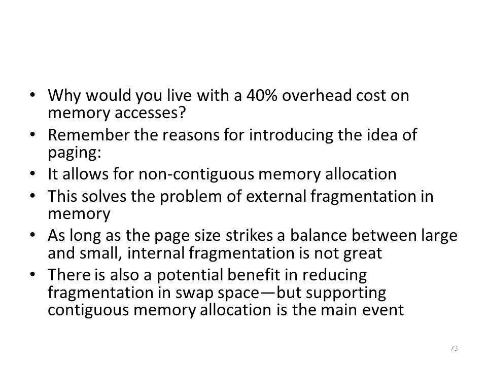 Why would you live with a 40% overhead cost on memory accesses