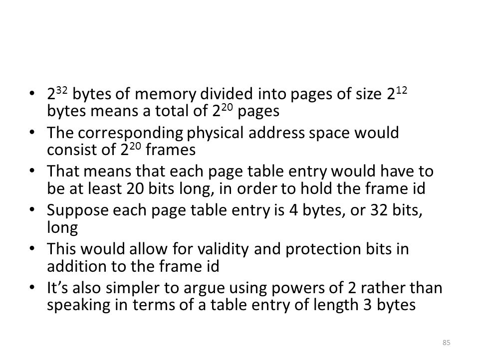 232 bytes of memory divided into pages of size 212 bytes means a total of 220 pages